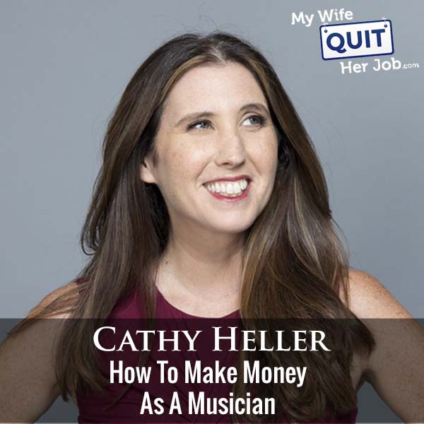 295: Cathy Heller On How To Make Money As A Musician