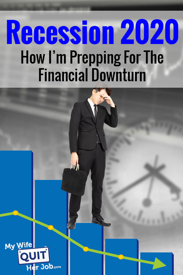 Recession 2020 - How I'm Prepping For The Downturn