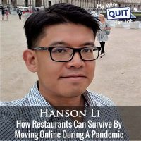 302: How Restaurants Can Survive By Moving Online During A Pandemic With Hanson Li
