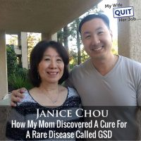 300: How To Cure A Rare Disease With My Mom Janice Chou