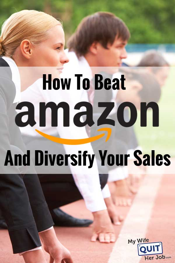 Amazon Competitors - How To Beat Amazon And Diversify Your Sales