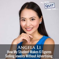 306: How My Student Angela Makes 6 Figures Selling Jewelry Without Advertising