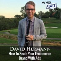 314: David Hermann On How To Scale Your Ecommerce Brand With Ads