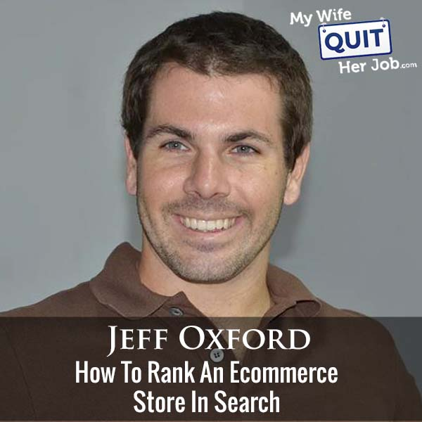 318: How To Rank An Ecommerce Store In Search With Jeff Oxford