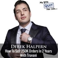 320: Derek Halpern On How To Sell 250K Orders In 2 Years With Truvani