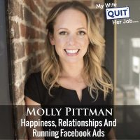 324: Molly Pittman On Happiness, Relationships And Running Facebook Ads