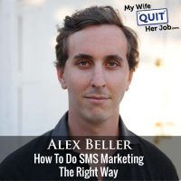 325: Alex Beller On How To Do SMS Marketing The Right Way