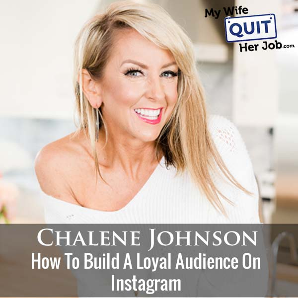 328: Chalene Johnson On How To Build A Loyal Audience On Instagram