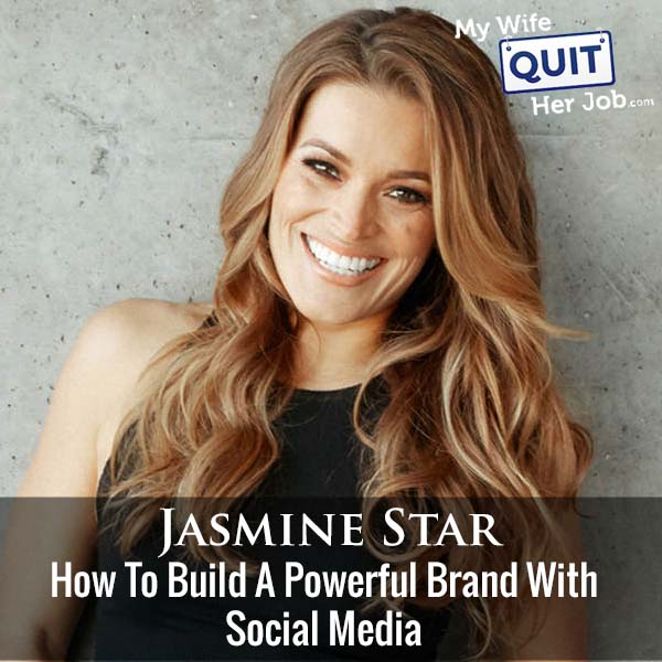 330: Jasmine Star On How To Build A Powerful Brand With Social Media