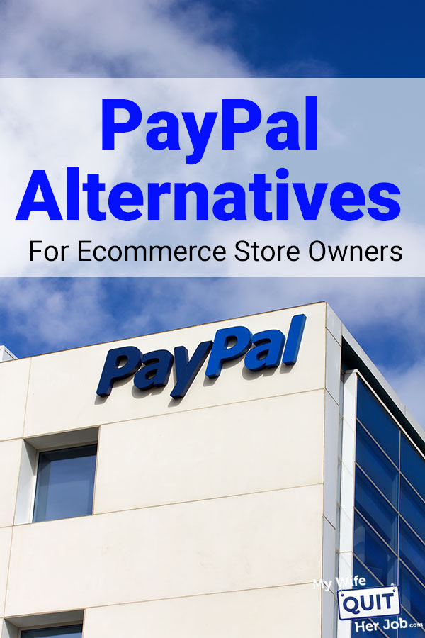 Paypal Alternatives For Ecommerce Store Owners