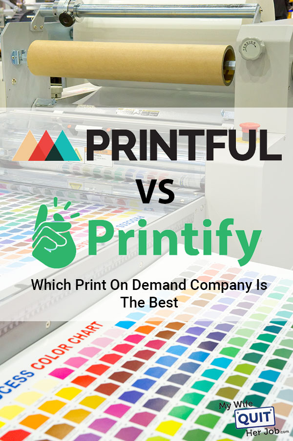 Printful Vs Printify - Which POD Company Is Better For You?