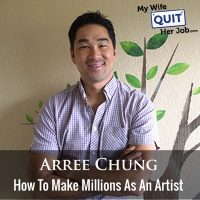 338: How To Make Millions As An Artist With Arree Chung