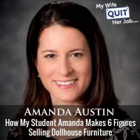342: How My Student Amanda Makes 6 Figures Selling Dollhouse Furniture
