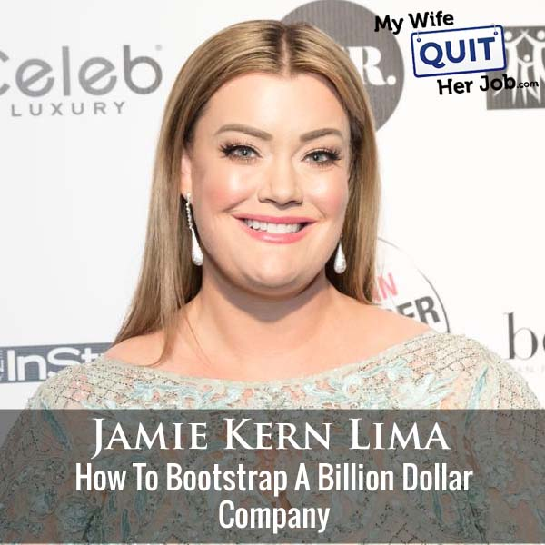 343: Jamie Kern Lima On How To Bootstrap A Billion Dollar Company