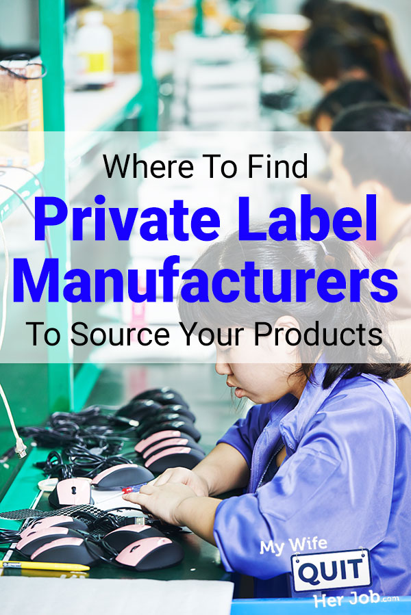 Where To Find Private Label Manufacturers To Source Your Products