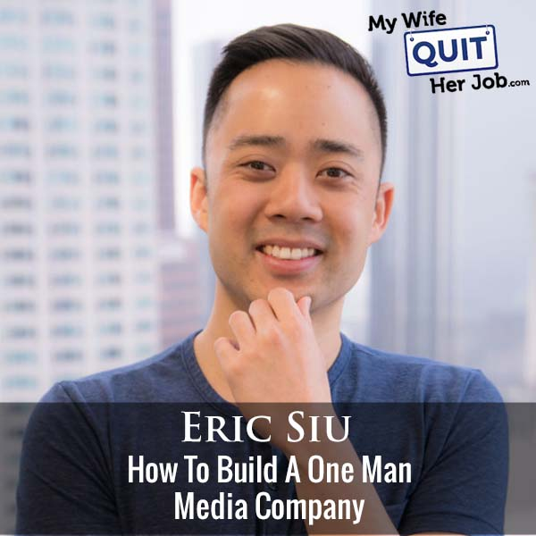 344: How To Build A One Man Media Company With Eric Siu