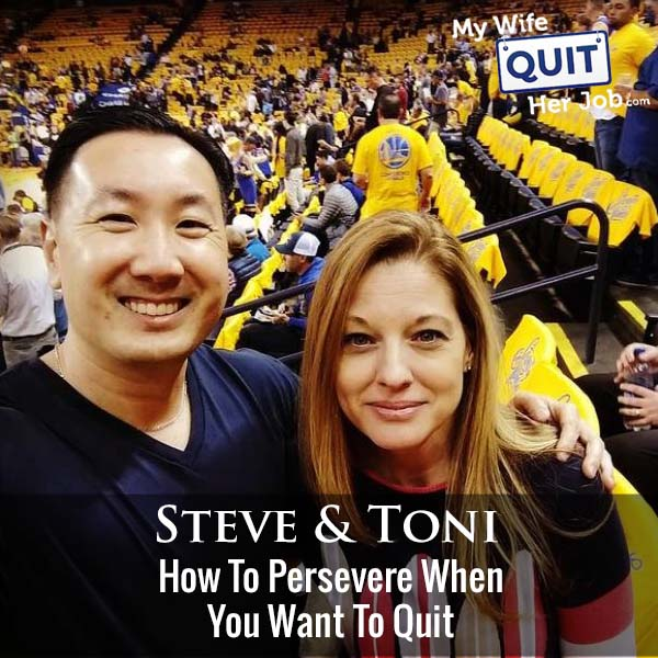 345: How To Persevere When You Want To Quit With Steve And Toni