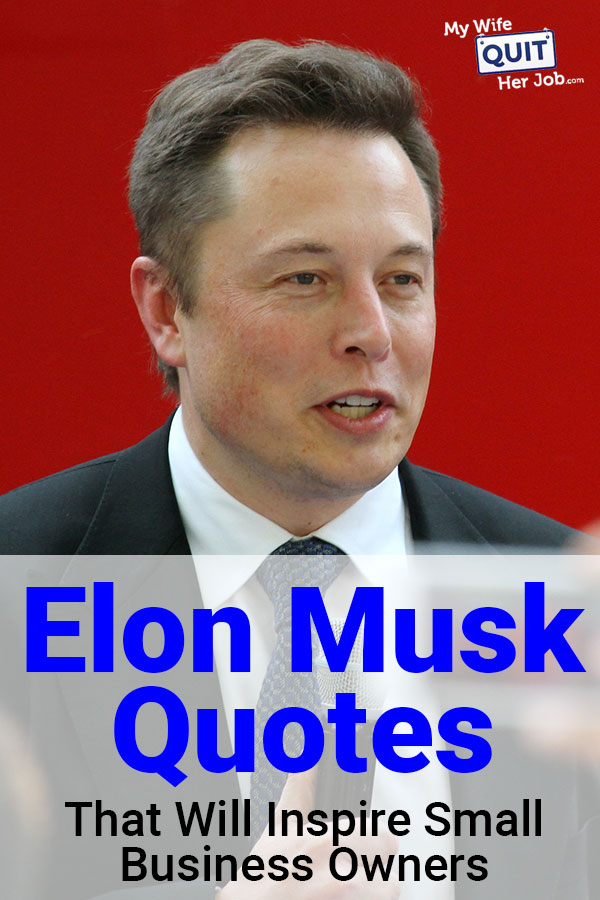 Elon Musk Quotes That Inspire Small Business Owners