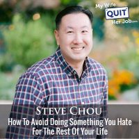 349: How To Avoid Doing Something You Hate For The Rest Of Your Life