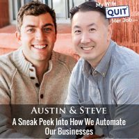 352: A Sneak Peek Into How We Automate Our Businesses With Austin Brawner And Steve Chou