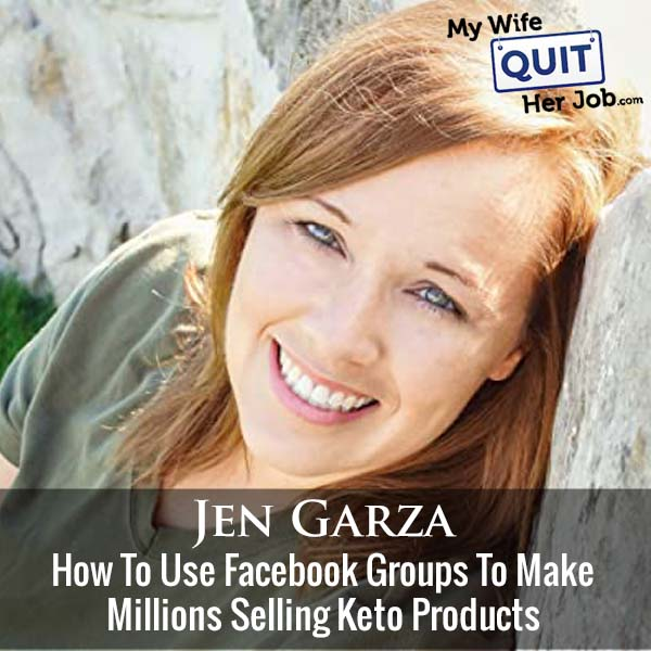351: How To Use Facebook Groups To Make Millions Selling Keto Products With Jen Garza