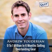 354: 0 To 1 Million In 6 Months Selling Overlanding Gear With Andrew Youderian