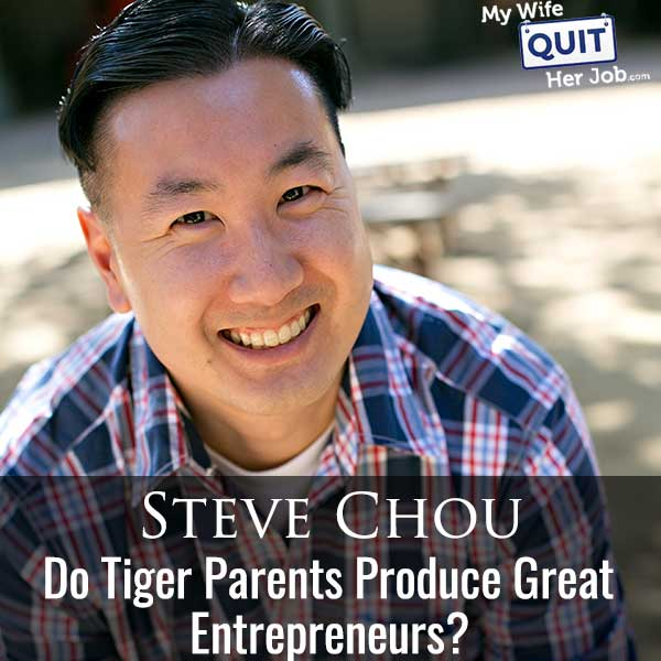 353: Does Tiger Parenting Produce Great Entrepreneurs Or Great Followers?