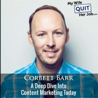 359: A Deep Dive Into Content Marketing Today With Corbett Barr
