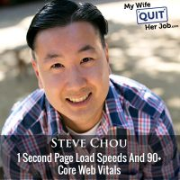 365: 1 Second Page Load Speeds And 90+ Core Web Vitals With Steve Chou