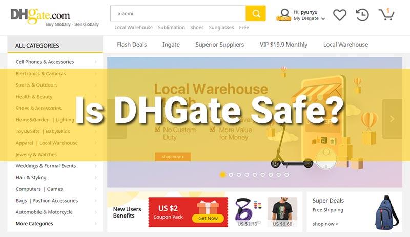 Is DHGate Safe?
