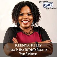 366: How To Use TikTok To Blow Up Your Business With Keenya Kelly