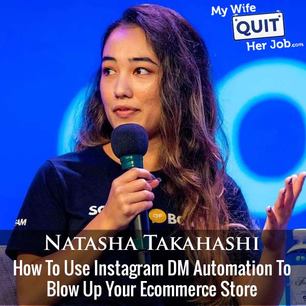 367: How To Use Instagram DM Automation To Blow Up Your Ecommerce Store With Natasha Takahashi