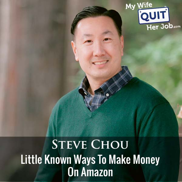 371: Little Known Ways To Make Money On Amazon With Steve Chou
